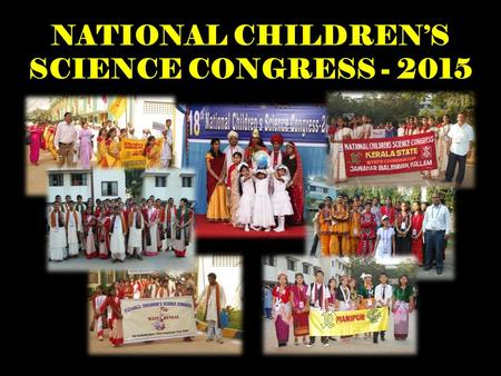 NATIONAL CHILDREN'S SCIENCE CONGRESS - 2015. Venkatraman (Venki) Ramakrishna, (born 1952) is an Indian-born American and British Structural Biologist.