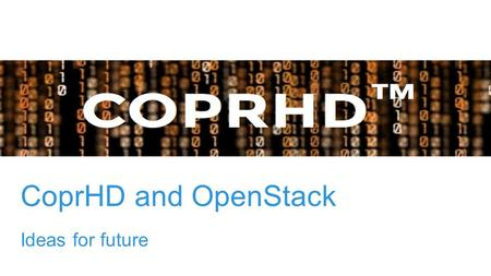 CoprHD and OpenStack Ideas for future.