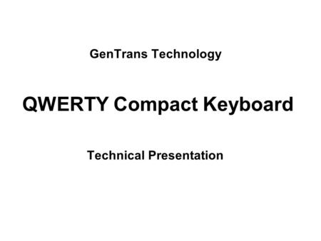 GenTrans Technology Technical Presentation QWERTY Compact Keyboard.