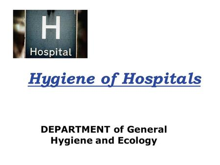 DEPARTMENT of General Hygiene and Ecology
