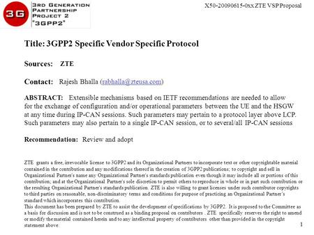 X50-20090615-0xx ZTE VSP Proposal 1 Title: 3GPP2 Specific Vendor Specific Protocol Sources: ZTE Contact: Rajesh Bhalla