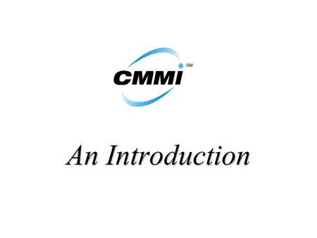 An Introduction. Objective - Understand the difference between CMM & CMMI - Understand the Structure of CMMI.