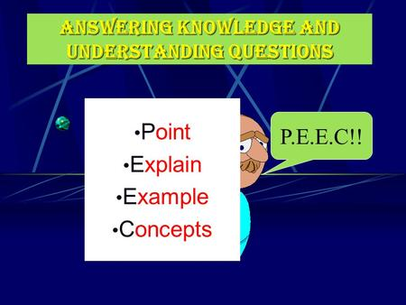 Answering Knowledge and Understanding Questions Point Explain Example Concepts P.E.E.C!!