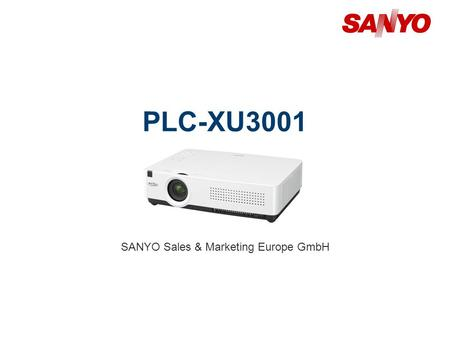 PLC-XU3001 SANYO Sales & Marketing Europe GmbH. Copyright© SANYO Electric Co., Ltd. All Rights Reserved 2011 2 Technical Specifications Model: PLC-XU3001.