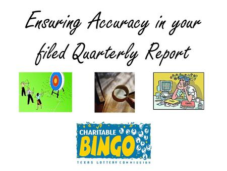Ensuring Accuracy in your filed Quarterly Report.