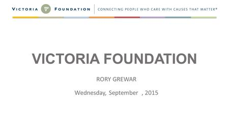 VICTORIA FOUNDATION RORY GREWAR Wednesday, September, 2015.