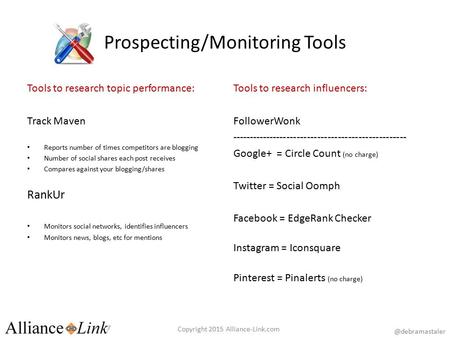 Prospecting/Monitoring Tools Tools to research topic performance: Track Maven Reports number of times competitors are blogging Number of social shares.