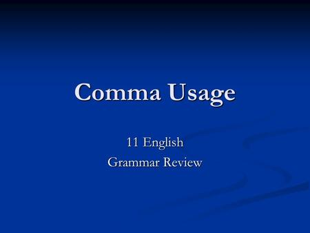 Comma Usage 11 English Grammar Review. Commas with Introductory Elements Use a comma after mild interjections or introductory words such as oh, yes, no,