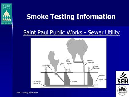 Smoke Testing Information Saint Paul Public Works - Sewer Utility.