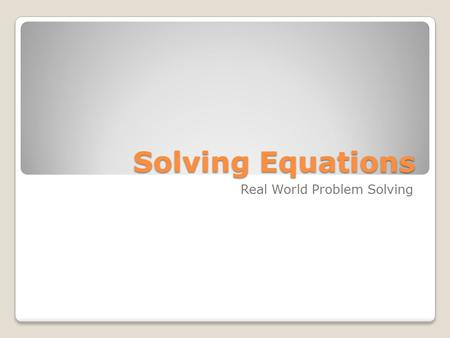 Solving Equations Real World Problem Solving. Equations A car salesman receives an annual salary of $35,000 per year, plus he also receives 25% of his.