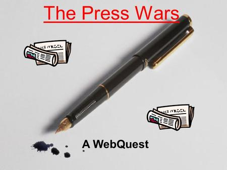 The Press Wars A WebQuest An Investigation Of The Role Northern And Southern Newspapers Had In The Years Before And During The American Civil War Click.