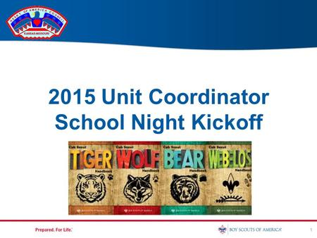 2015 Unit Coordinator School Night Kickoff 1. Marketing Your Pack 2.