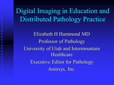 Digital Imaging in Education and Distributed Pathology Practice