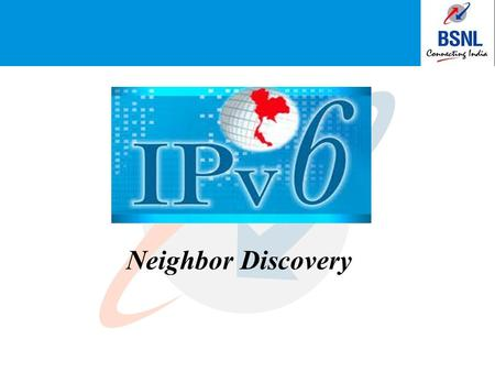 Neighbor Discovery. IPv6 Terminology Additional subnets Router Host Neighbors Host Intra-subnet router Switch LAN segment Link Subnet Network.