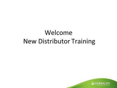 Welcome New Distributor Training. STEP 1 Product Result - Page 5-12 Book 2 Package your Product Result Story (30 Sec,2min, 2hr) Page 15 Book 2  Name,