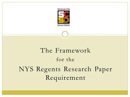 The Framework for the NYS Regents Research Paper Requirement.