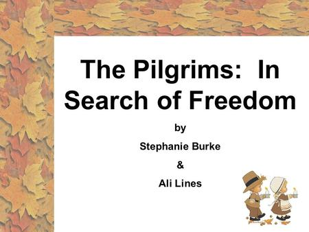 The Pilgrims: In Search of Freedom by Stephanie Burke & Ali Lines.