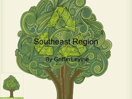Southeast Region By Griffin Levine. Southeast Region Ever need a place to go? Well then the Southeast Region is your place to stay! There are tons of.
