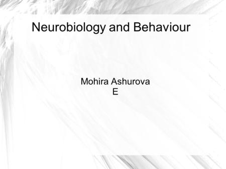 Neurobiology and Behaviour Mohira Ashurova E. E 6.1 There are three types of honey bees with different tasks. Queen has to lay eggs Worker bees have to.