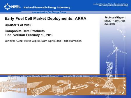 1 Technical Report NREL/TP-560-47955 June 2010 Early Fuel Cell Market Deployments: ARRA Quarter 1 of 2010 Composite Data Products Final Version February.