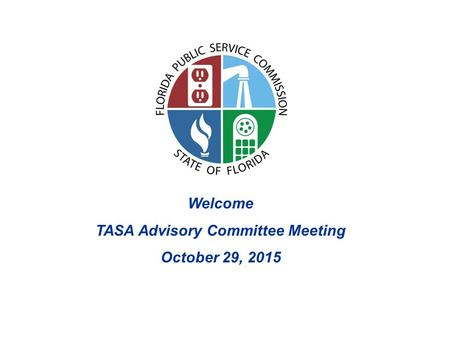 Welcome TASA Advisory Committee Meeting October 29, 2015.