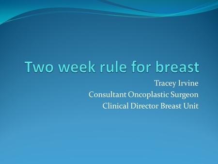 Two week rule for breast