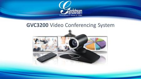 GVC3200 Video Conferencing System. Conference Room Setup Prepare below equipment before setup: Display Device (e.g., HDTV), with power adapters GVC3200,