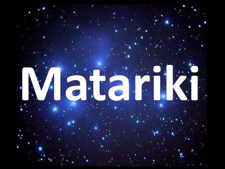 Matariki. Matariki - Maori New Year Matariki is the Māori name for the small cluster of stars also known as the Pleiades or the Seven Sisters, in the.