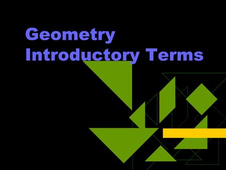 Geometry Introductory Terms. Point  An undefined term. A point has no length or width, it just determines a specific location. Labels – a single capital.