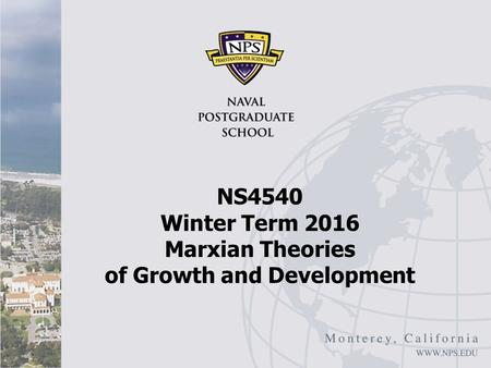 NS4540 Winter Term 2016 Marxian <strong>Theories</strong> of Growth and Development.