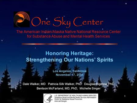 1 The American Indian/Alaska Native National Resource Center for Substance Abuse and Mental Health Services Honoring Heritage: Strengthening Our Nations'
