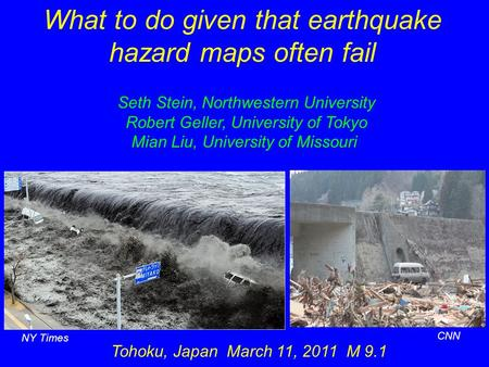 What to do given that earthquake hazard maps often fail