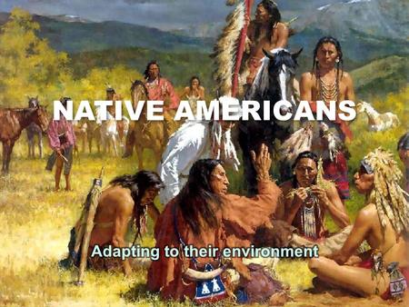 NATIVE AMERICANS. How does geography affect culture? How doesgeographyaffectculture? climate plants & animals resources physical features what you eat.