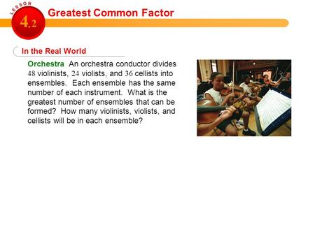 4 2 . Greatest Common Factor In the Real World