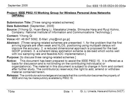 September, 2005 Doc: IEEE 15-05-0524-00-004a Qi, Li, Umeda, Hara and Kohno (NICT) SlideTG4a1 Project: IEEE P802.15 Working Group for Wireless Personal.