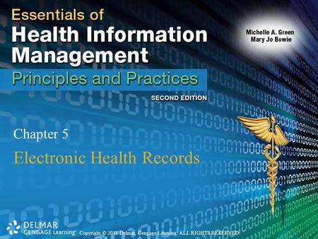 Copyright © 2011 Delmar, Cengage Learning. ALL RIGHTS RESERVED. Chapter 5 Electronic Health Records.