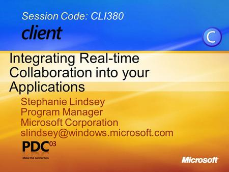 1 Integrating Real-time Collaboration into your Applications Stephanie Lindsey Program Manager Microsoft Corporation Stephanie.