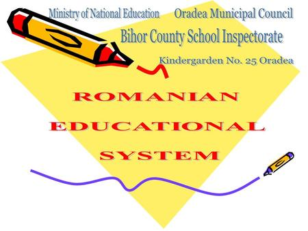 Romanian educational system is divided into two levels: 1.Pre-university education 2.Higher education.