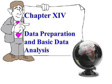 Chapter XIV Data Preparation and Basic Data Analysis.