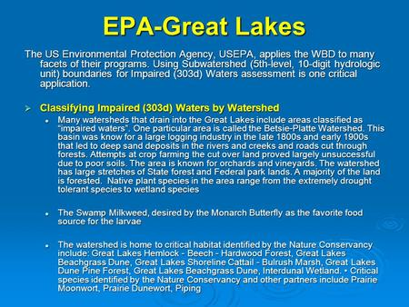 EPA-Great Lakes The US Environmental Protection Agency, USEPA, applies the WBD to many facets of their programs. Using Subwatershed (5th-level, 10-digit.