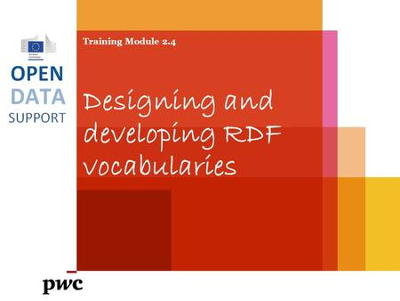 Training Module 2.4 Designing and developing RDF vocabularies.