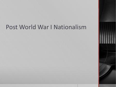 Post World War I Nationalism. Zionism  Definition:  The national movement for the return of the Jewish people to their homeland and the resumption of.