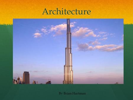 Architecture By Brian Hartman. The math studies to become an architect can include Geometry, Trig, Calculus, Engineering, and Computer modeling.