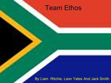 Team Ethos By Liam Ritchie, Leon Yates And Jack Smith.