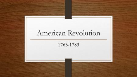 American Revolution 1763-1783. Political Views of American Colonists Loyalists/Tories Colonists loyal to the British monarchy Disagreed with the DOI Many.