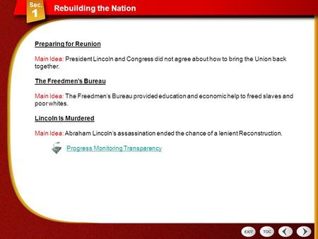 Rebuilding the Nation Sec 1: Rebuilding the Nation Preparing for Reunion Main Idea: President Lincoln and Congress did not agree about how to bring the.