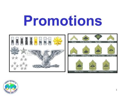 Promotions 1. Three Procedures Meritorious - Commander Authority Examination - Junior Enlisted Personnel Selection Board - Senior Enlisted and Officers.
