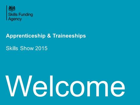 Welcome Apprenticeship & Traineeships Skills Show 2015.