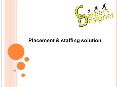 "Placement & staffing solution ""'O NE SIZE ' NOT FIT ON EVERYONE "" OUR VALUE To offer a quality of service that will satisfaction our client's expectations."
