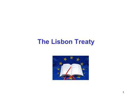 1 The Lisbon Treaty. 2 Since the beginning of the 90's the EU has been faced with a dual challenge: receiving new Member States and enhancing the efficiency.